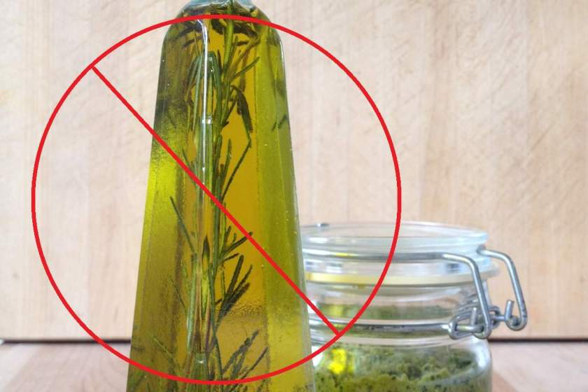 Oil infused with fresh herbs is unsafe and may contain the deadly botulism bacteria